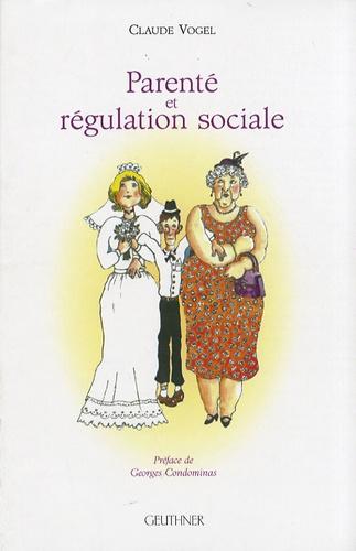 Claude Vogel - Parenté et régulation sociale.