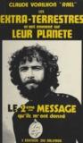 Claude Vorilhon - Les extra-terrestres m'ont emmené sur leur planète - Le 2eme message qu'ils m'ont donné.