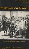 Claude Wacjman et Pierre-Jean-Georges Cabanis - Enfermer ou guérir - Discours sur la folie à la fin du dix-huitième siècle.