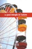 Claude Wacjman - Le grand imbroglio de l'autisme.