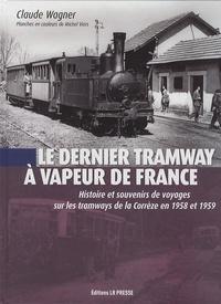 Histoiresdenlire.be Le dernier tramway à vapeur de France - Histoire et souvenirs de voyages sur les tramways de la Corrèze en 1958 et 1959 Image