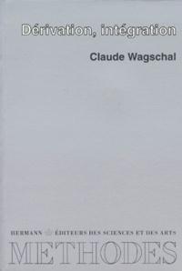 Claude Wagschal - Dérivation, intégration.