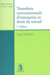Claude Wantiez - Transferts conventionnels d'entreprise et droit du travail.