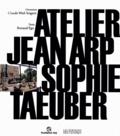 Claude Weil-Seigeot et Renaud Ego - Atelier Jean Arp et Sophie Taeuber.