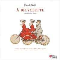 Claude Weill - A bicyclette - Balade dans le temps.