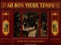 Claude Weill et François Bertin - Au bon vieux temps - Les boutiques d'autrefois.