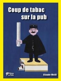 Claude Weill - Coup de tabac sur la pub.