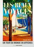 Claude Weill - Les beaux voyages - Un tour du monde en affiches.