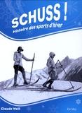 Claude Weill - Schuss ! - Histoire des sports d'hiver.