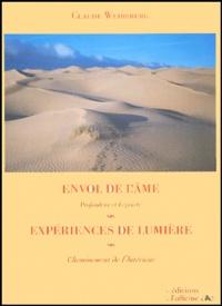 Claude Weinsberg - Envol de l'âme ; Expériences de lumière.