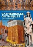 Claude Wenzler et Hervé Champollion - Les cathédrales gothiques - Un défi médiéval.
