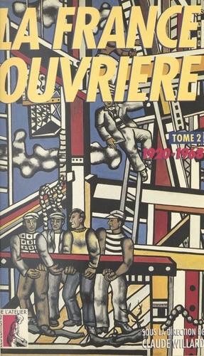 LA FRANCE OUVRIERE. Tome 2, Histoire de la classe ouvrière et du mouvement ouvrier français