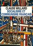 Claude Willard - Socialisme et communisme français.