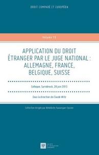 Claude Witz - Application du droit étranger par le juge national : Allemagne, France, Belgique, Suisse - Colloque, Sarrebruck, 28 juin 2013.