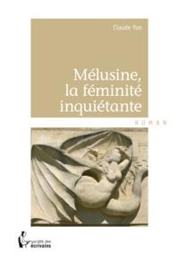Claude Yon - Mélusine, la féminité inquiétante.