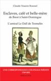 Claude-Youenn Roussel - Esclaves, café et belle-mère, de Brest à Saint-Domingue - L'amiral Le Dall de Tromelin : une correspondance coloniale inédite (1769-1851).