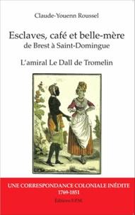 Histoiresdenlire.be Esclaves, café et belle-mère, de Brest à Saint-Domingue - L'amiral Le Dall de Tromelin : une correspondance coloniale inédite (1769-1851) Image