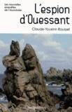 Claude-Youenn Roussel - L'espion d'Ouessant - Les nouvelles enquêtes de l'aumônier.