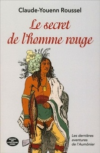 Claude-Youenn Roussel - Le secret de l'homme rouge.