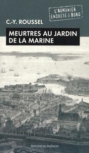 Claude-Youenn Roussel - Meurtres au jardin de la marine.