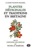 Claude-Youenn Roussel - Plantes médicinales et traditions en Bretagne - Suivi de Flore légendaire ou légendes des simples de Bretagne.