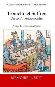 Tromelin et Suffren - Un conflit entre marins - Biographie et Mémoire justificatif inédit du capitaine de vaisseau Bernard Marie Boudin de Tromelin 1735-1815.pdf