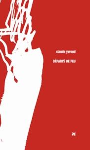Claude Yvroud - Départs de feu.