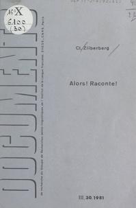 Claude Zilberberg et  Groupe de recherches sémio-lin - Alors ! raconte ! - Notes relatives au faire informatif.
