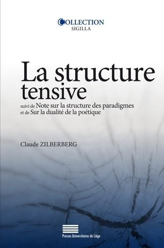 Structure tensive. Suivi de Note sur la structure des paradigmes et de Sur la dualité de la poétique