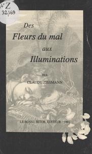 Claude Zissmann - Des Fleurs du mal aux Illuminations - L'envers de l'œuvre.