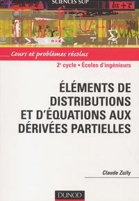 Claude Zuily - Eléments de distributions et d'équations aux dérivées partielles. - Cours et problèmes résolus.