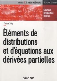 Claude Zuily - Eléments de distributions et d'équations aux dérivées partielles - Cours et problèmes résolus.