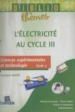 Claudette Balpe - L'électricité au cycle III - Sciences expérimentales.