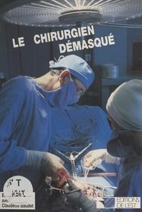 Claudette Baudet et Roger Piccioli - Le chirurgien démasqué : entretiens avec Claudette Baudet.