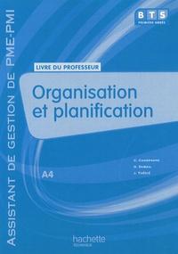 Claudette Champagne et Gérard Dubail - Organisation et planification A4 BTS assistant de gestion de PME-PMI - Livre du professeur.