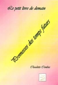Claudette Combes - Le petit livre de demain - Promesses des temps futurs.