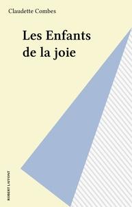 Claudette Combes - Les Enfants de la joie.