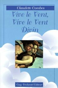 Claudette Combes - Vive le vent, vive le vent divin.