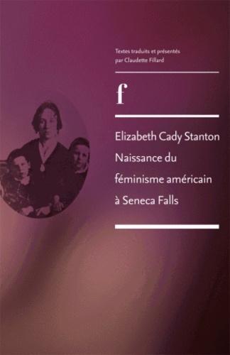 Elizabeth Cady Stanton naissance du féminisme américain à Seneca Falls