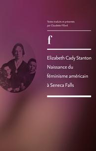 Claudette Fillard - Elizabeth Cady Stanton naissance du féminisme américain à Seneca Falls.