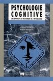 Claudette Fortin et Robert Rousseau - Psychologie cognitive. - Une approche de traitement de l'information.