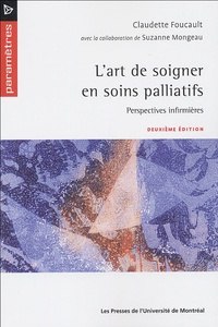 Claudette Foucault - L'art de soigner en soins palliatifs - Perspectives infirmières.
