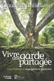 Claudette Guilmaine - Vivre une garde partagée - Une histoire d'engagement parental.