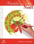 Claudette Jacques - Mandalas pour célébrer... Noël - Cahier à colorier.