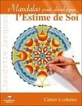 Claudette Jacques - Mandalas pour développer... l'Estime de Soi - Cahier à colorier.