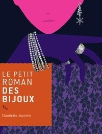 Claudette Joannis - Le petit roman des bijoux.