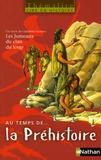 Claudette Lécuyer - Au temps de... la Préhistoire - Les jumeaux du clan du loup ; niveau 1.