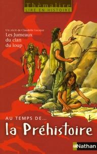 Rhonealpesinfo.fr Au temps de... la Préhistoire - Les jumeaux du clan du loup ; niveau 1 Image