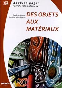 Claudette Minaret et Monique Saint-Georges - Des objets aux matériaux.