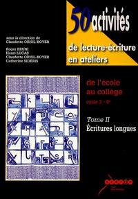 50 activités de lecture-écriture en ateliers de lécole au collège cycle 3-6e - Tome 2, Ecritures longues.pdf